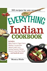 The Everything Indian Cookbook: 300 Tantalizing Recipes--From Sizzling Tandoori Chicken To Fiery Lamb Vindaloo Paperback