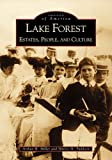 Lake Forest:  Estates,  People and Culture  (IL) (Images of America)