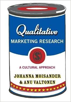 Book Qualitative Marketing Research A Cultural Approach [Introducing Qualitative Methods series] by Moisander, Johanna, Valtonen, Anu [SAGE Publications Ltd,2006]