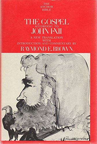 The Gospel According to John (The Anchor Bible Volumes 29-29A). Introduction, Translation, and Notes by Raymond E. Brown, S.S. [Complete in 2 volumes] (Raymond E Brown The Gospel According To John)