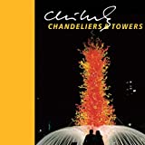 Chandeliers and Towers, Dale Chihuly and Davira Taragin, 157684174X