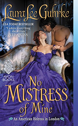 No Mistress of Mine: An American Heiress in London (Best Mistress In London)