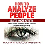 How to Analyze People: Analyze Anyone Instantly | Modern Psychology Publishing