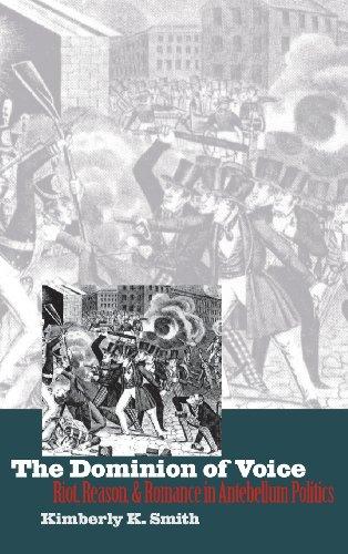 Books : The Dominion of Voice: Riot, Reason, and Romance in Antebellum Politics