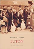 Luton (Images of England) (Archive Photographs)