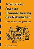 Über die Kriminalisierung des Natürlichen (Der Grüne Zweig)