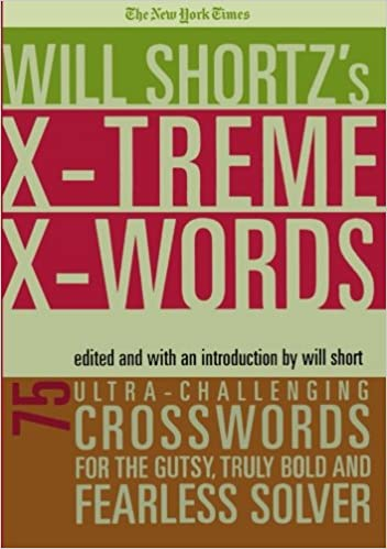 The New York Times Will Shortz's Xtreme Xwords: 75 Ultra