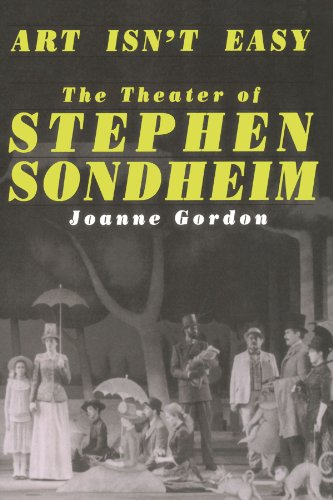 Art Isn t Easy: The Theater of Stephen Sondheim