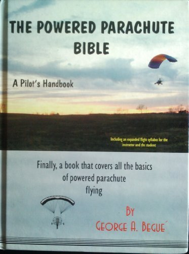 The powered parachute bible: A pilot