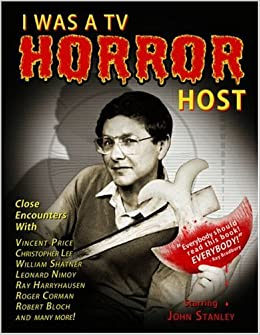 I Was a TV Horror Host: Memoirs of a Creature Features Man
