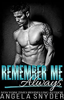 Remember Me Always: A Small Town Second Chance Romance by [Snyder, Angela]