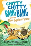 Chitty Chitty Bang Bang and the Race Against Time, Frank Cottrell Boyce, 0763659827