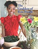 The Goddess of Raw Foods, Nwenna Kai, 1439232539