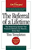 img - for The Referral of a Lifetime: The Networking System that Produces Bottom-Line Results . . . Every Day! book / textbook / text book