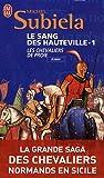 Le Sang des Hauteville, Tome 1 : Les chevaliers de Proie (1000-1063)