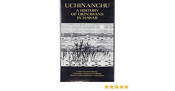 Uchinanchu: A History of Okinawans in Hawaii: Center for