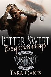 BITTER SWEET BEGINNINGS (The Kingsmen M.C Book 5)