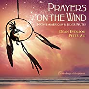 Prayers on the Wind: Native American & Silver Fl