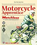 Motorcycle Apprentice: Matchless - in name & reputation (Classic Reprint)