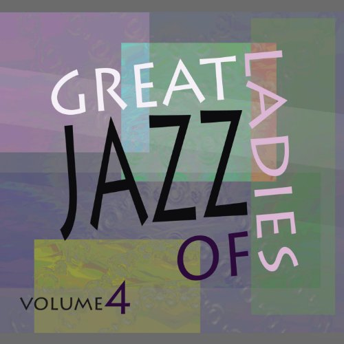 Great Ladies Of Jazz Vol 4