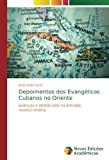 img - for Depoimentos dos Evang licos Cubanos no Oriente: avan os e obst culos na estrada revolucion ria (Portuguese Edition) book / textbook / text book