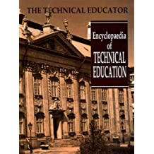 The Technical Educator: Encyclopaedia of Technical Education