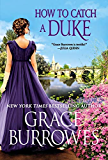 How to Catch a Duke (Rogues to Riches Book 6)