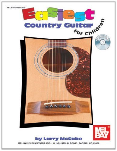 Mel Bay's Easiest Country Guitar for Children (Mel Bay Presents Easiest for Children) by Larry McCabe (2007-06-18)