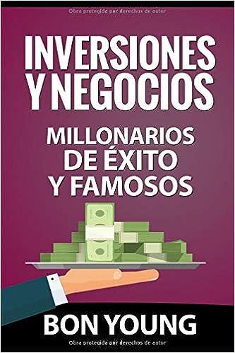 Inversiones y negocios: Millonarios de éxito y famosos: Amazon.es: Bon Young: Libros