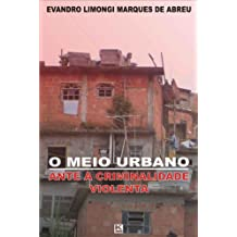 O meio urbano ante a criminalidade violenta