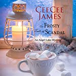 The Frosty Taste of Scandal: An Angel Lake Mystery: Walking Calamity Cozy Mystery, Book 6 | CeeCee James