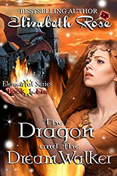 The Dragon and the Dreamwalker (Elemental Series Book 1) by [Rose, Elizabeth]