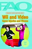 Frequently Asked Questions about Wii and Video Game Fitness and Injuries, Jeanne Nagle, 1435853296
