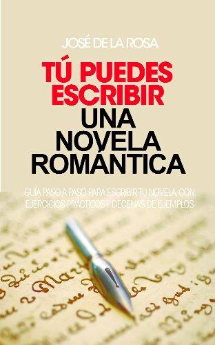 Tú puedes escribir una novela Romántica. (Spanish Edition) by [de la Rosa