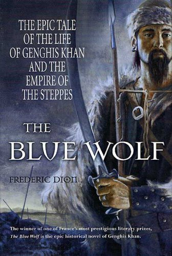 Amazon the blue wolf the epic tale of the life of genghis khan the blue wolf the epic tale of the life of genghis khan and the empire fandeluxe Image collections