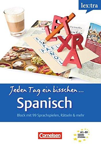 Lextra - Spanisch - Jeden Tag ein bisschen Spanisch: A1-B1 - Selbstlernbuch