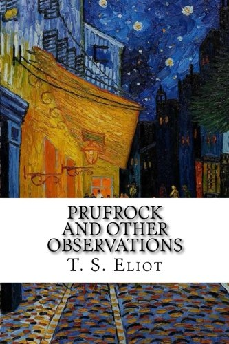 Prufrock and Other Observations (Ts Eliot The Lovesong Of Alfred Prufrock)