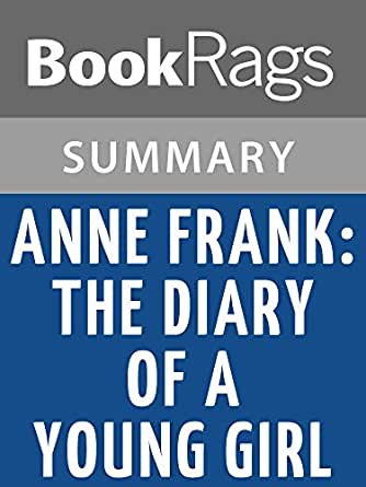 an analysis of the book anne frank the diary of a young girl written by anne frank Anne frank lived during the ww2 in the nazi germany occupied holland she wrote the diary of a young girl while she was in hiding from the gestapo.