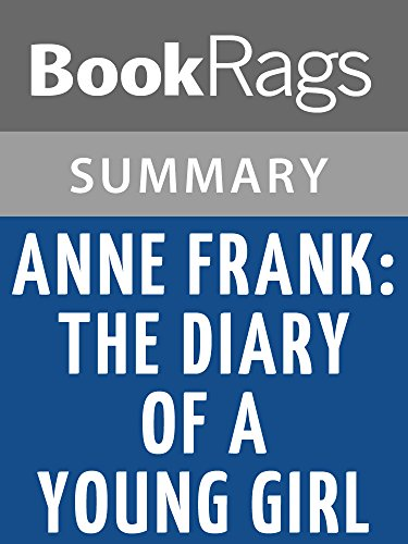 Summary & Study Guide Anne Frank: The Diary of a Young Girl by Anne Frank; translated by B. M. Mooyaart-Doubleday