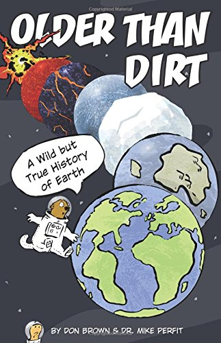 Older Than Dirt: A Wild but True History of Earth (Dirt Graphic)