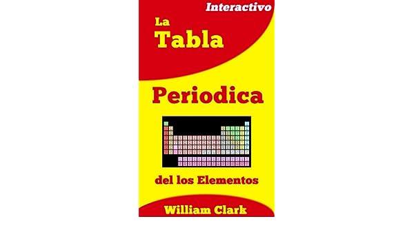 amazoncom la tabla periodica de los elementos quizmeon n 14 spanish edition ebook william clark kindle store