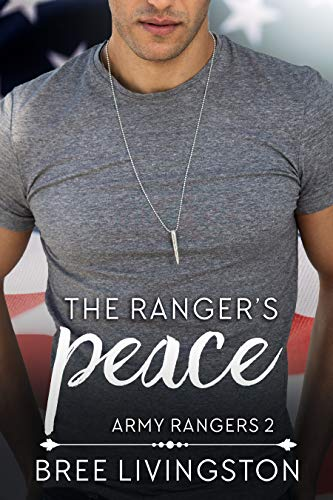 The Ranger's Peace: A Clean Army Ranger Romance Book Two