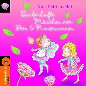Zauberhafte Märchen von Feen und Prinzessinnen Hörbuch