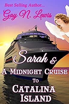 Sarah and a Midnight Cruise to Catalina by [Lewis, Gay N.]