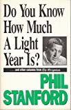 Do You Know How Much a Light Year Is?, Phil Stanford, 091151886X
