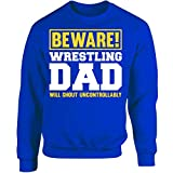 Esparosa Will Shout Uncontrollably Wrestling Dad - Adult Sweatshirt 2XL Royal