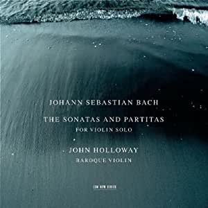 Bach: The Sonatas & Partitas for Violin Solo /Holloway