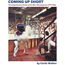 Coming Up Short: The Comprehensive History of the NHL's Winnipeg Jets (1979-1996)