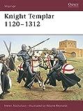 Knight Templar 1120-1312 (Warrior, Band 91)