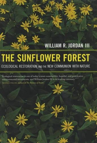(The Sunflower Forest: Ecological Restoration and the New Communion with Nature)